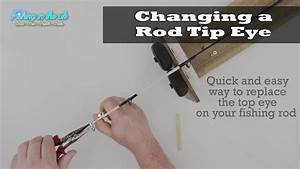 How To Replace The Top Eye On Your Fishing Rod