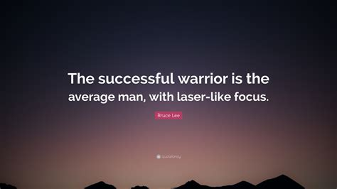 bruce lee quote  successful warrior   average