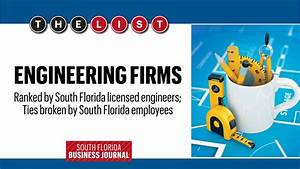 The List: South Florida's Largest Engineering Firms of ...