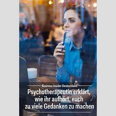 Psychotherapeutin Erklärt, Wie Ihr Aufhört, Euch Zu Viele