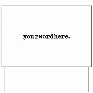 create your own yard sign by dirtyword With yard sign design template