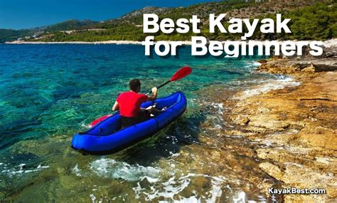 Kayak Boats Buying Guide by Best Kayaks For Beginners 2018 Top Reviews Buyer S Guide