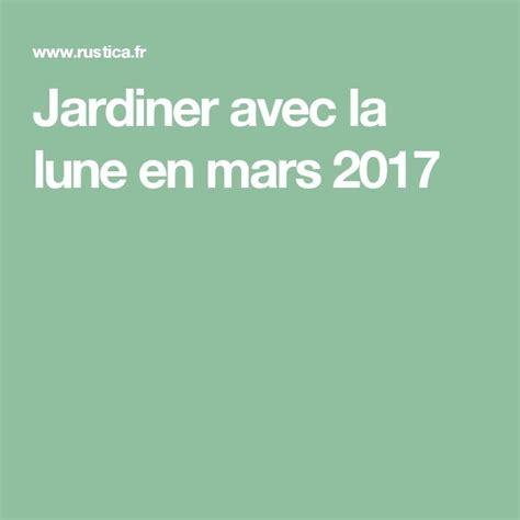 Jardiner Avec La Lune 2015 Mars by 1000 Id 233 Es 224 Propos De Calendrier Lunaire Sur Pinterest