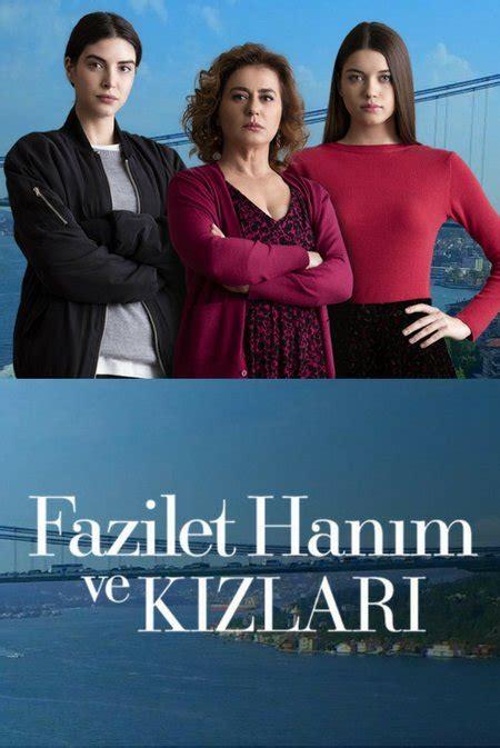 госпожа фазилет и ее дочери fazilet hanim ve kizlari все