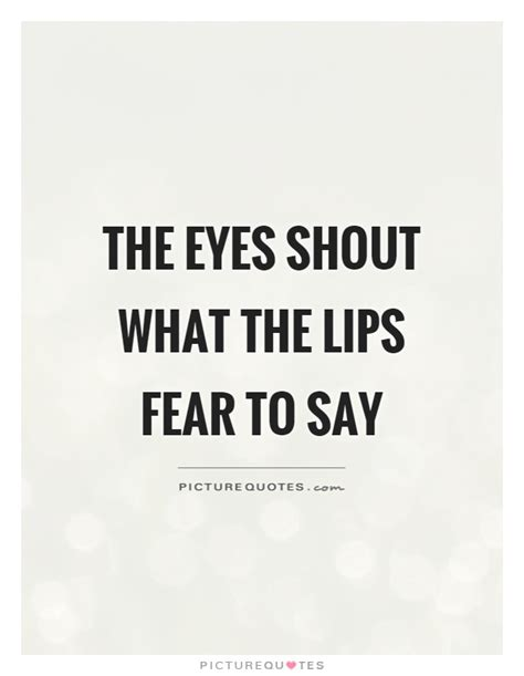 Quotes On Eyes And Lips