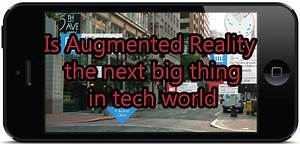 Is Augmented Reality a Next Big Thing in Tech World ...