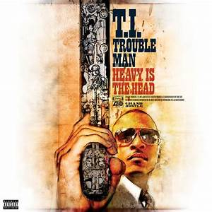 T.I. – Trouble Man: Heavy Is The Head (Album Cover & Track ...