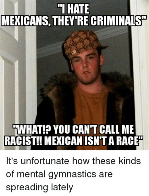 Racist Mexican Memes - 25 best memes about racist mexican racist mexican memes