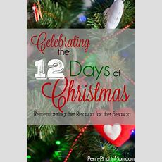 How We Celebrate The 12 Days Of Christmas  Ideas, Seasons And Kid
