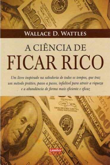 Baixar Livro A Ciência de Ficar Rico - Wallace D. Wattles
