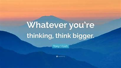 Whatever Quotes Tony Startup Thinking Hsieh Quote