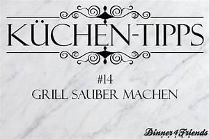 Grill Sauber Machen : k chentipp 14 grill sauber machen dinner4friends ~ Watch28wear.com Haus und Dekorationen