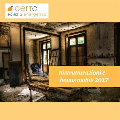 Detrazione Fiscale Mobili 2015 by Ristrutturazioni E Bonus Mobili 2017 Certo Edilizia