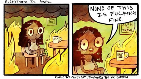 This Is Fine Meme Template by Everything Is Awful This Is Fine Know Your Meme