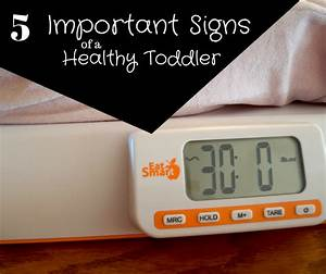 5 Important Signs of Healthy Toddlers