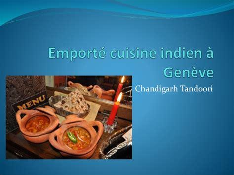 emporte cuisine emporté cuisine indien à ève