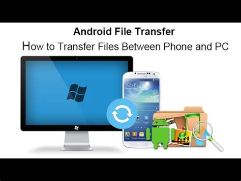 transfer files from android to pc android file transfer how to transfer files between