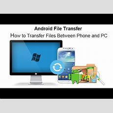 Android File Transfer  How To Transfer Files Between Phone And Pc Youtube