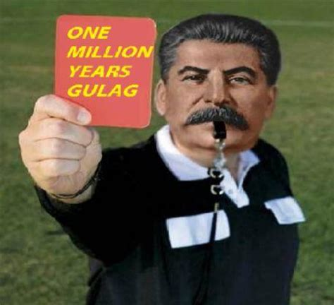 Gulag Memes - one million years gulag leftypol know your meme