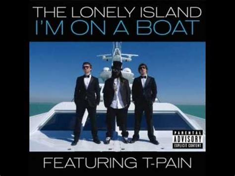 I M On A Boat Song Lyrics the lonely island ft t i m on a boat