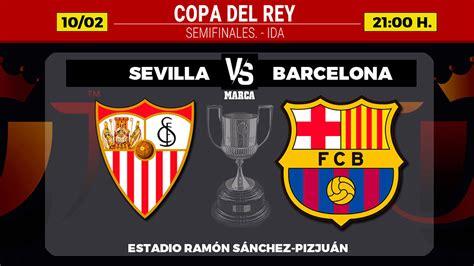 Sevilla - FC Barcelona: Horario, canal y dónde ver en TV ...