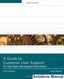 Solutions Manual For Guide To Computer User Support For