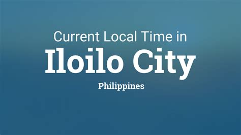 current local time  iloilo city philippines