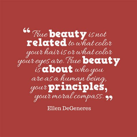 They say beauty is in the eye of the beholder, but often beauty is only skin deep. Picture Ellen DeGeneres quote about beauty. | QuotesCover.com