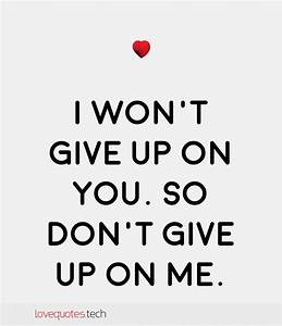 Quotes About Giving Up On Love I Won39t Give Up On You So ...