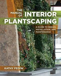 The Manual Of Interior Plantscaping  A Guide To Design
