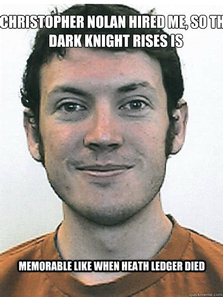 Nolan Meme - memorable like when heath ledger died christopher nolan hired me so the dark knight rises is