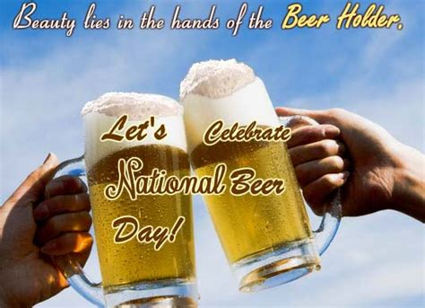 lets celebrate national beer day ecards greeting cards
