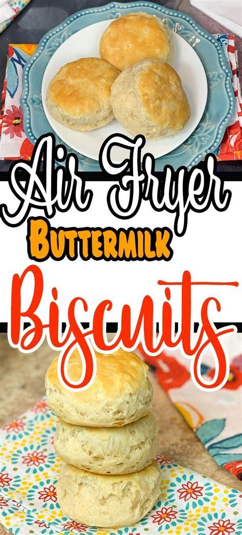 biscuits air fryer buttermilk recipe frozen canned fresh biscuit