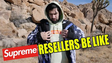 supreme resellers supreme resellers be like part 1