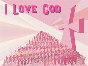 I Love God Wallpaper - Christian Wallpapers and Backgrounds