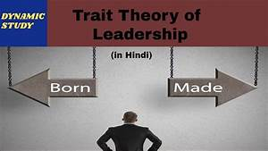 The Trait Theory Of Leadership In Hindi