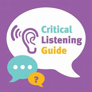 Critical Listening Guide  Just Because You Always Hear It
