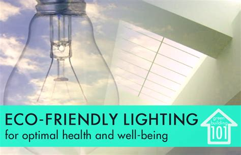 green building 101 environmentally friendly lighting for