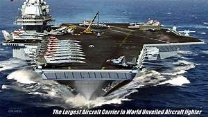 The Largest Aircraft Carrier in World Unveiled Aircraft ...