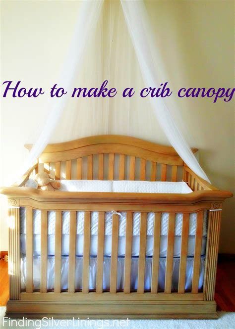 canopy for crib how to make a crib canopy finding silver linings