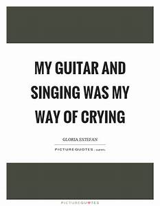 My guitar and s... Guitar Singing Quotes