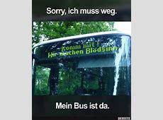 Sorry, ich muss weg Mein Bus ist da Lustige Bilder