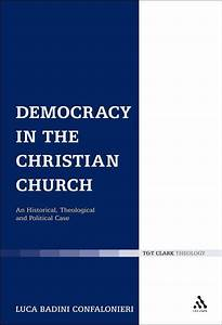 Democracy in the Christian Church: An Historical ...