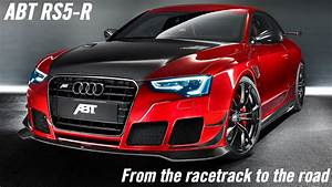 Abt Rs5-r  From The Racetrack To The Road