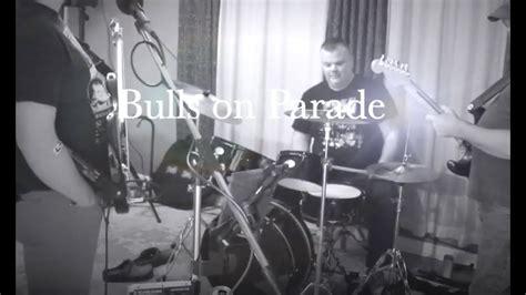 The Velvet Passengers ~ Bulls on Parade (Rage Against the ...