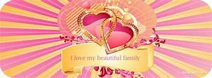 I Love My Beautiful Family Facebook Covers, I Love My ...