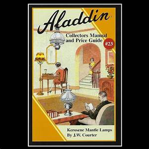 Aladdin Collectors Manual And Price Guide  23 By J W