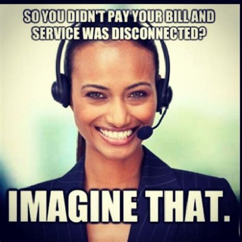 Customer Service Meme - call center meme customer service every day please