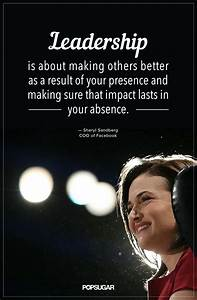 """Leadership is about making others better as a result of ..."