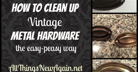 Easy Way To Clean Vintage Metal Hardware  Hometalk